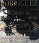 """Robert M. """"Ro"""" Rodriguez"""