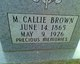 "Mary Caldonia ""Callie"" <I>Dorrough</I> Brown"