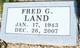 """Fred G """"Freddy"""" Land"""