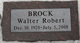 "Walter Robert ""Wally"" Brock"
