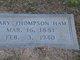 Mary <I>Thompson</I> Ham
