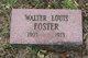 """Walter Louis """"Walt"""" Foster"""