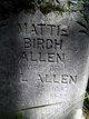 Mattie <I>Birch</I> Allen