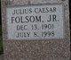 "Julius Caesar ""J.C."" Folsom, Jr"