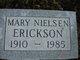 Mary <I>Nielsen</I> Erickson