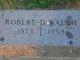 Robert D Walsh