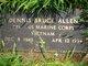 Corp Dennis Bruce Allen
