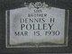 Dennis H. Polley