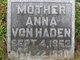 """Anna M. """"Annie"""" <I>Frohmader</I> Von Haden"""