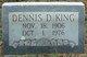 Dennis D. King