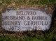 "Hendrick Edward ""Henry"" Gerhold"