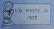 O. B. White, Jr