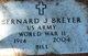 "Bernard J. ""Bill"" Breyer"