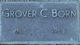 Profile photo:   Grover C <I> </I> Born,