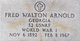 Fred Walton Arnold, Sr