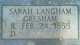 Sarah Martha <I>Langham</I> Gresham