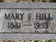 Mary F. <I>Holman</I> Hill