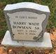 Harry Wade Bowman Sr.