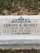 Edward R Bushey