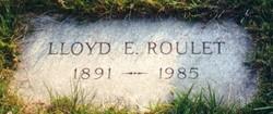 Lloyd E. Roulet