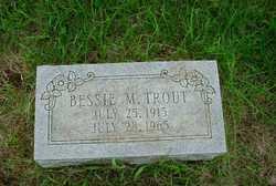 Bessie M <I>Teenie</I> Trout