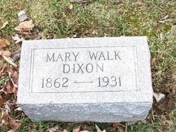 Mary <I>Walk</I> Dixon