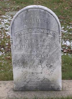 Phebe D. <I>Howland</I> Burdick