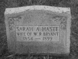Sarah Ann  (Haste) Bryant