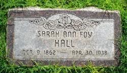 Sarah Ann <I>Foy</I> Hall