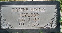 Martha <I>Spence</I> Heywood