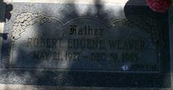 Robert Eugene Weaver