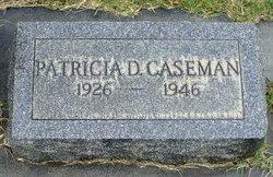 Patricia D <I>Lowe</I> Caseman