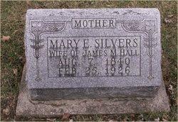 Mary E. <I>Silvers</I> Hall