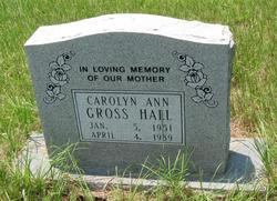 Carolyn Ann <I>Gross</I> Hall