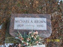 Michael A Brown