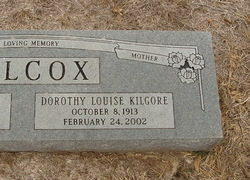 Dorothy Louise <I>Kilgore</I> Wilcox