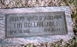 "Joseph Harold ""High Dollar Joe"" Burtrum, Sr"