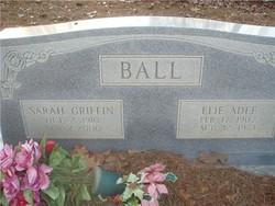 Sarah <I>Griffin</I> Ball
