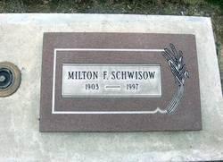 Milton F Schwisow