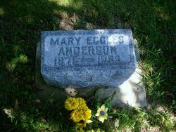Mary Ann  Emily <I>Propp</I> Eccles, Anderson