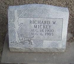 Richard W. Mickey