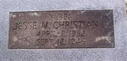 "Jesse M ""Bubba"" Christian, Jr"