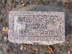 """Marcella """"Madge"""" <I>McCue</I> Bowman"""
