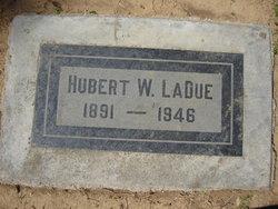 Hubert W LaDue