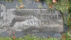 Pauline F. <I>Rivard</I> Andrews