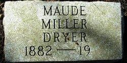Maude <I>Miller</I> Dryer