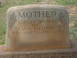 Sarah E <I>Skidmore</I> Cloninger