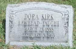 "Eldora Melzenia ""Dora"" <I>Kirk Lawhead</I> Faught"