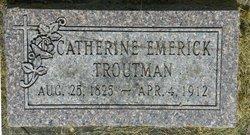 Catherine <I>Emerick</I> Troutman