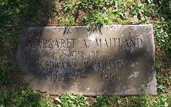 Margaret A <I>Maitland</I> Adams